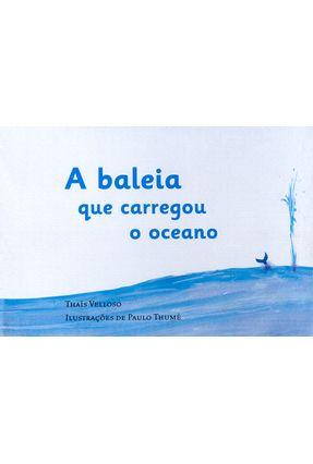 A Baleia Que Carregou o Oceano - Velloso,Thaís | Hoshan.org