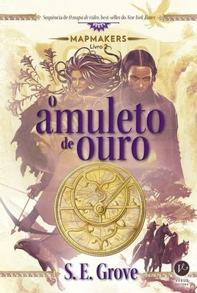 O Amuleto de Ouro - Série Mapmakers - Livro 2 - Grove,S. E. pdf epub
