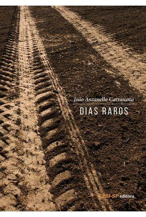 Dias Raros - Carrascoza,João Anzello | Hoshan.org
