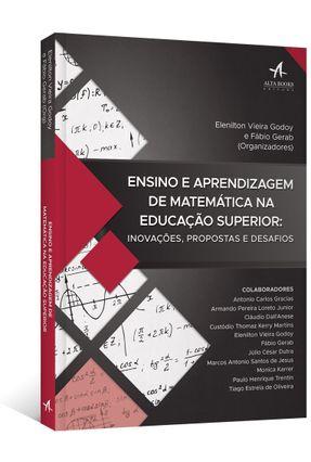 Ensino E Aprendizagem De Matemática Na Educação Superior - Inovações, Propostas E Desafios - Godoy,Elenilton Vieira Gerab,Fábio pdf epub
