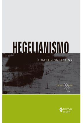Hegelianismo - Série Pensamento Moderno - Sinnerbrink,Robert | Nisrs.org