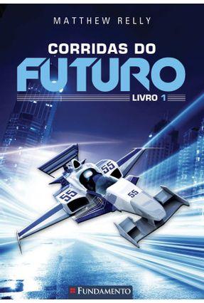 Corridas do Futuro - Livro 1 - Reilly,Matthew   Hoshan.org