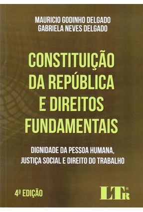 Constituição da República e Direitos Fundamentais - 4ª Ed. 2017 - Delgado,Mauricio Godinho Delgado,Gabriela Neves pdf epub
