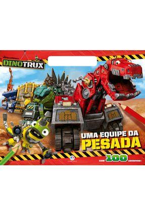 Dinotrux - Uma Equipe Da Pesada - Editora Ciranda Cultural | Nisrs.org