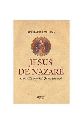 Jesus de Nazaré - o Que Ele Queria? Quem Ele Era? - Lohfink,Gerhard   Tagrny.org