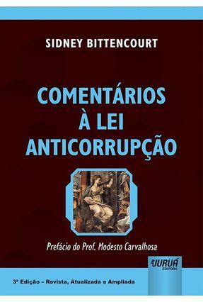 Comentários À Lei Anticorrupção - 3ª Ed. 2019 Revista, Atualizada e Ampliada - Bittencourt,Sidney | Hoshan.org