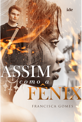 Assim Como A Fênix - Gomes,Francisca | Tagrny.org