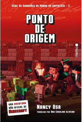 Ponto de Origem - Uma Aventura Não Oficial de Minecraft - Col. Os Guardiões do Mundo da Superfície - Carolina,Ana pdf epub