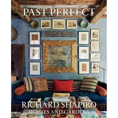 Past Perfect - Richard Shapiro Houses And Gardens