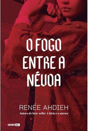 O Fogo Entre A Névoa - Ahdieh,Renée | Tagrny.org
