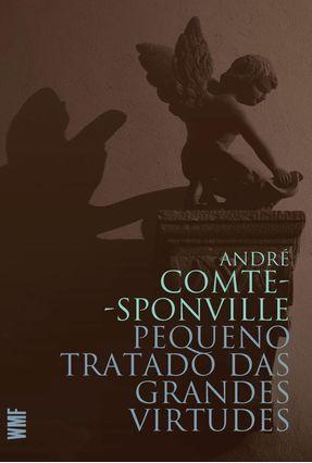 Pequeno Tratado Das Grandes Virtudes - Comte-sponville,André | Hoshan.org