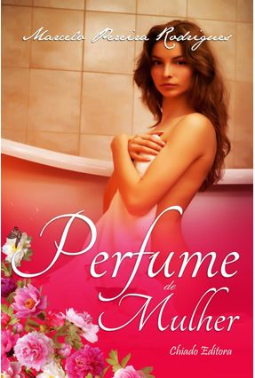 Perfume De Mulher - Rodrigues,Marcelo Pereira   Hoshan.org