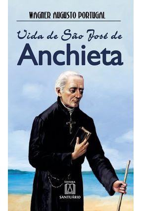 Vida de São José de Anchieta - Portugal ,Wagner Augusto | Nisrs.org