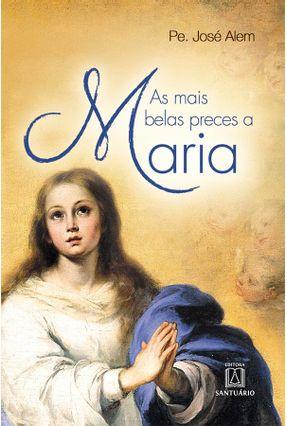 As Mais Belas Preces A Maria - Alem,José | Nisrs.org