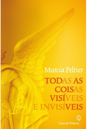 Edição antiga - Todas As Coisas Visíveis e Invisíveis - Peltier,Marcia pdf epub