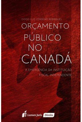 Orçamento Público No Canadá - Rodrigues,Diogo Luiz Cordeiro | Hoshan.org