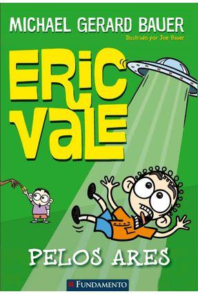 Eric Vale - Pelos Ares - Bauer,Michael Gerard pdf epub