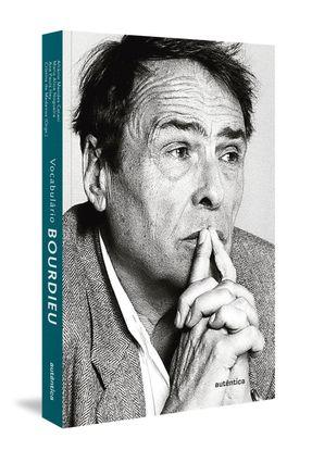 Edição antiga - Vocabulário Bourdieu - Nogueira,Maria Alice Catani,Afrânio Mendes Hey,Ana Paula | Nisrs.org