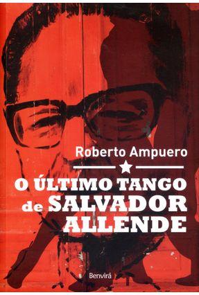O Último Tango de Salvador Allende - Ampuero,Roberto | Hoshan.org