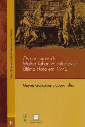 Os Concursos de Malba Tahan Veiculados na Última Hora Em 1972 - Vol. 8 - Gonçalves Siqueira Filho,Moysés   Hoshan.org