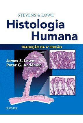 Stevens & Lowe - Histologia Humana  - 4ª Ed. 2016 - Lowe,James S. Anderson,Peter G.   Tagrny.org
