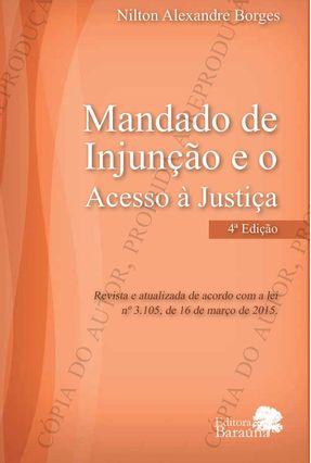 Mandado de Injunção e o Acesso À Justiça - 4ª Ed. 2016 - Borges,Nilton Alexandre pdf epub