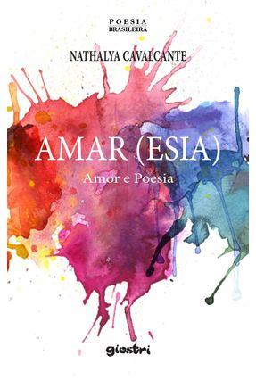 Amar (Esia): Amor e Poesia - Cavalcante,Nathalya pdf epub