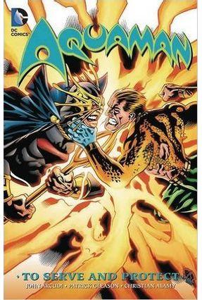 Aquaman: To Serve And Protect - Gleason,Patrick | Tagrny.org