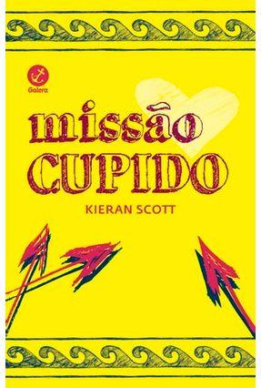 Missão Cupido - Scott,Kieran | Hoshan.org