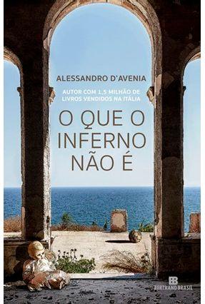 O Que O Inferno Não É - D'Avenia,Alessandro | Hoshan.org