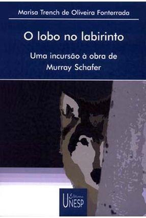 O Lobo No Labirinto - Fonterrada,Marisa Trench de Oliveira   Hoshan.org