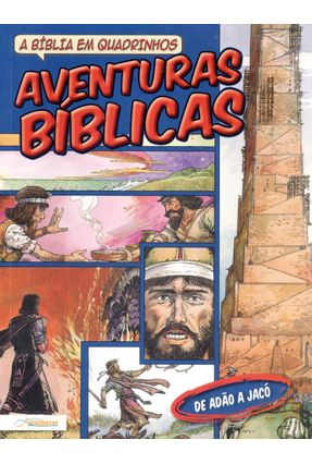 Aventuras Bíblicas - de Adão e Jacó -  Col. A Bíblia Em Quadrinhos - Alex,Ben | Hoshan.org