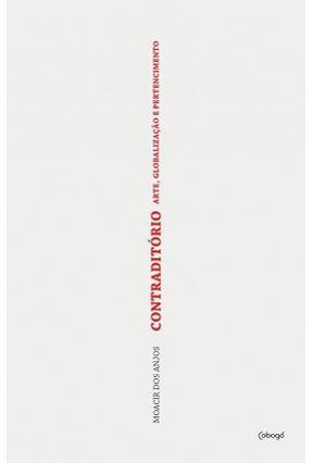 Contraditório - Arte, Globalização e Pertencimento - Moacir dos Anjos Jr   Hoshan.org