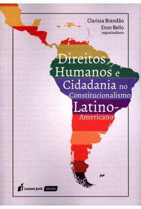 Direitos Humanos e Cidadania No Constitucionalismo Latino-Americano - Bello,Enzo Brandão,Clarissa   Hoshan.org