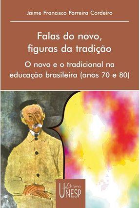 Falas Do Novo, Figuras Da Tradição - Cordeiro,Jaime Francisco Parreira | Hoshan.org