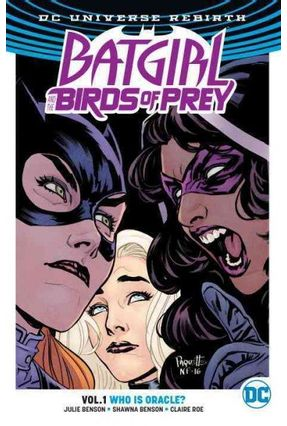 Batgirl And The Birds Of Prey Vol.1 -  Who Is Oracle? - Dc Rebirth - Shawna Benson Julie Benson pdf epub