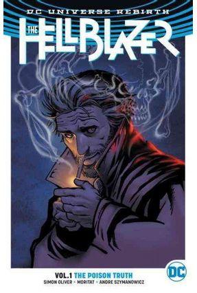 Hellblazer Vol. 1 - The Poison Truth - Dc Rebirth - Simon Oliver Moritat   Hoshan.org