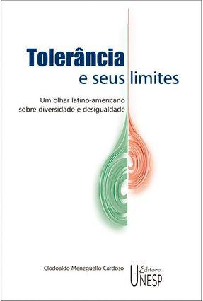 Tolerância E Seus Limites - Cardoso,Clodoaldo Meneguello | Nisrs.org