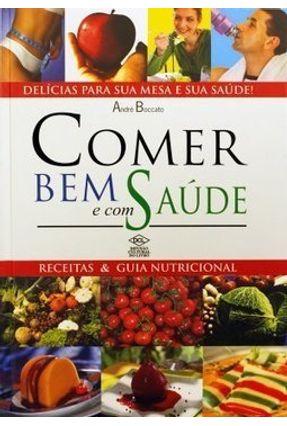 Comer Bem e Com Saúde - Receitas & Guia Nutricional - 3ª Ed. 2017 - Boccato,André   Nisrs.org
