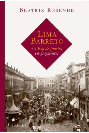 Lima Barreto e o Rio de Janeiro Em Fragmentos - Resende,Beatriz | Hoshan.org