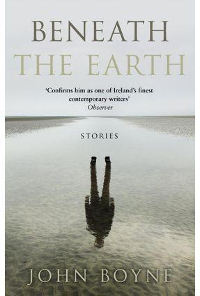 Beneath The Earth - Boyne,John pdf epub