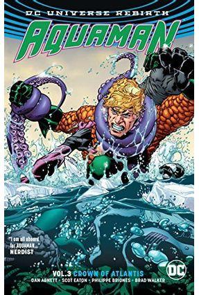 Aquaman Vol. 3 - Crown Of Atlantis - Rebirth - Abnett,Dan | Hoshan.org
