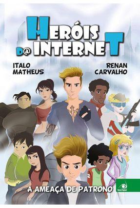 Heróis da Internet - Carvalho,Renan Italo Matheus | Hoshan.org