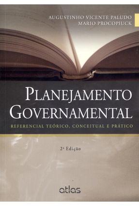 Planejamento Governamental - Referencial Teórico, Conceitual e Prático - 2ª Ed. 2014 - Vicente Paludo,Augustinho   Tagrny.org