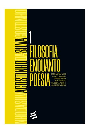 Filosofia Enquanto Poesia - Silva,Agostinho da | Nisrs.org
