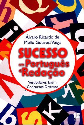 Sucesso Em Português e Redação - Vestibulares, Enem, Concursos Diversos - Veiga,Álvaro Ricardo De Mello Gouveia   Hoshan.org