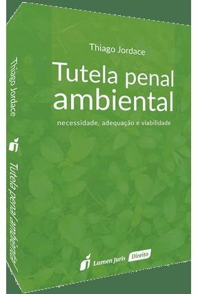 Tutela Penal Ambiental - Jordace,Thiago | Hoshan.org