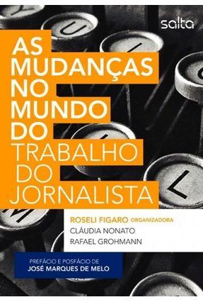 As Mudanças No Mundo do Trabalho do Jornalista - Figaro,Roseli | Tagrny.org