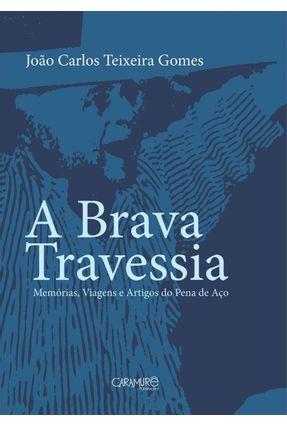 Edição antiga - A Brava Travessia - Gomes,João Carlos Teixeira   Hoshan.org