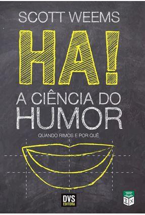 Ha! A Ciência do Humor - Weems,Scott   Nisrs.org